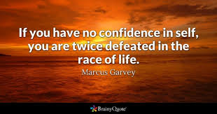 Be Confident Quotes Amazing Confidence Quotes BrainyQuote