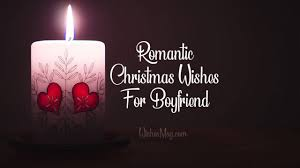 Christmas Wishes For Boyfriend Romantic Christmas Messages