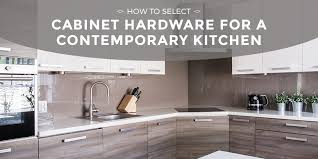 contemporary kitchen hardware home how to select cabinet