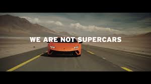 We Are Not Supercars We Are Lamborghini Youtube