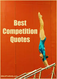 Competition Quotes Amazing Best Competition Quotes