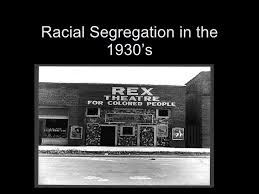 racial segregation in the s  racial segregation in the 1930 s