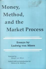 money method and the market process essays by ludwig von mises 2671600