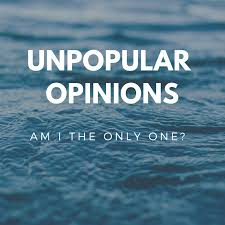 Image result for unpopular opinions