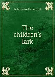 The children's lark: Leila France McDermott: Amazon.com: Books