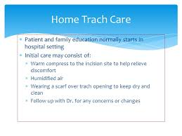 trach care tracheostomy care adapted from various resources see reference