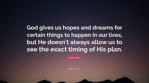 """Hopes And Dreams Quotes Best of Joyce Meyer Quote """"God Gives Us Hopes And Dreams For Certain Things"""