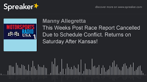 Schedule Conflict This Weeks Post Race Report Cancelled Due To Schedule