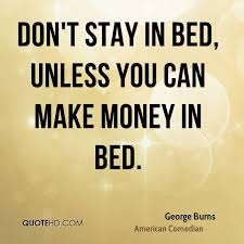 Making Money Quotes Extraordinary George Burns Money Quotes QuoteHD