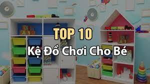 Top 10 Kệ Để Đồ Chơi Cho Bé, Trẻ Em, Trẻ Mầm Non