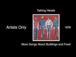 <b>Talking Heads</b> - Artists Only - <b>More</b> Songs About Buildings and Food ...
