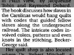 The Slave Quilt Code | Fishwrap & Most historians do not consider the idea of the slave quilt code to have  any factual backing, and many have tried to debunk the entire idea. Adamdwight.com