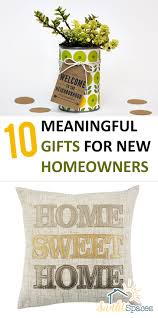 Delightful 10 Meaningful Gifts For New Homeowners| Gift For Homeowners, Cheap Gifts  For Homeowners,