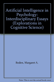 artificial intelligence in psychology interdisciplinary essays artificial intelligence in psychology interdisciplinary essays explorations in cognitive science margaret a boden 9780262022859 com books