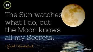 Moon Knows All Secrets Love Quotes