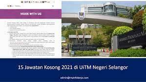 15 Jawatan Kosong 2021 Di Uitm Negeri Selangor Jawatan Kosong 2021
