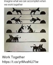 Work Together Imagine What We Can Accomplish When We Work Together Al Work
