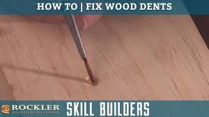how to fix and repair dents in wood rockler skill builders