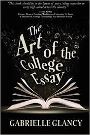 The Art Of The College Essay Gabrielle Glancy 9780991214938