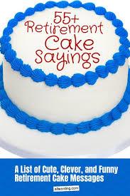 An Illustrious List Of Retirement Cake Sayings Allwordingcom