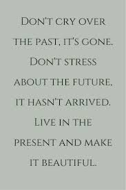 Live In The Present Quotes Awesome Live In The Present And Make It Beautiful Quotes Pinterest