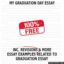 graduation day essay my graduation day essay