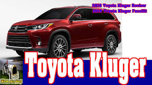 2018 toyota kluger australia. brilliant 2018 2018 toyota kluger review  facelift new cars buy on toyota kluger australia