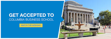 mba essay tips columbia business school watch our webinar and learn how to get accepted to columbia business school
