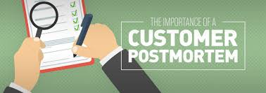 The Importance Of A Customer Postmortem