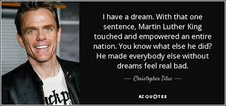 I Have A Dream Quotes Beauteous Christopher Titus Quote I Have A Dream With That One Sentence