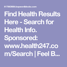 find health results here search for health info sponsored health247