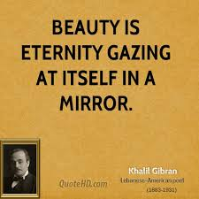 Mirror And Beauty Quotes Best of Khalil Gibran Beauty Quotes QuoteHD