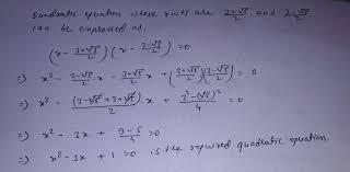 form a quadratic equation whose roots