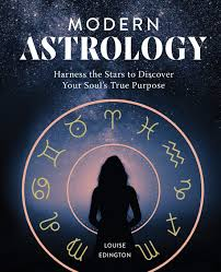 Modern Astrology Harness The Stars To Discover Your Souls