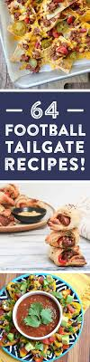 64 recipes for the perfect football tailgate check out everything from appetizer recipes entree recipes tail