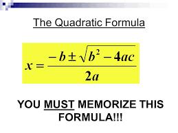 2 the quadratic formula you must memorize this formula