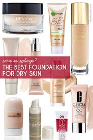 finding the best foundation for dry skin just got easier with this guide to amazing s that work within your makeup budget makeup on a budget