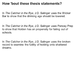 writers workshop day using evidence from the text ppt  how bout these thesis statements in the catcher in the rye j d