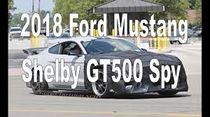 2018 ford shelby gt500. modren 2018 2018 ford mustang shelby gt500 spy photos in ford shelby gt500