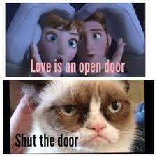 grumpy cat quotes frozen. Interesting Quotes Grumpy Cat Meets Disneyu0027s Frozen Love Is An Open Door Shut It Hahaha  For Cat Quotes Frozen