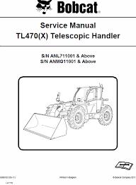 bobcat tl470 tl470x telescopic handler schematics operating and bobcat tl470 tl470x telescopic handler schematics operating and service manual
