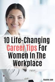 8 Life Changing Career Tips For Women In The Workplace