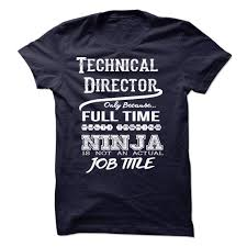 Technical Director Job Description Technical Director TShirt 24