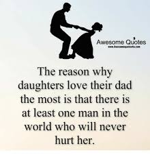 Daughter Love Quotes Mesmerizing Awesome Quotes WwwAwesomequotes48ucom The Reason Why Daughters Love