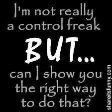 Control Freak Quote The Best One Yet Share Its Funny