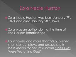 "janiece pearce th th period  ""their eyes were watching  zora neale hurston was born 7 th 1891 and died 28 th"