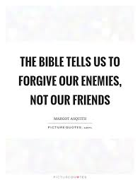 Biblical Quotes About Friendship Classy The Bible Tells Us To Forgive Our Enemies Not Friends Pictu On Bible