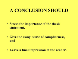 kinds of conclusions summary conclusion quotation conclusion  a conclusion should stress the importance of the thesis statement