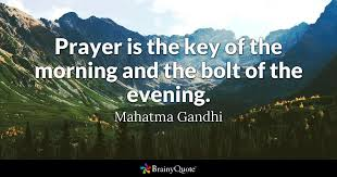 Gandhi Quotes Simple Prayer Is The Key Of The Morning And The Bolt Of The Evening