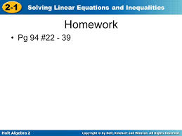 2 holt algebra 2 2 1 solving linear equations and inequalities homework pg 94 22 39
